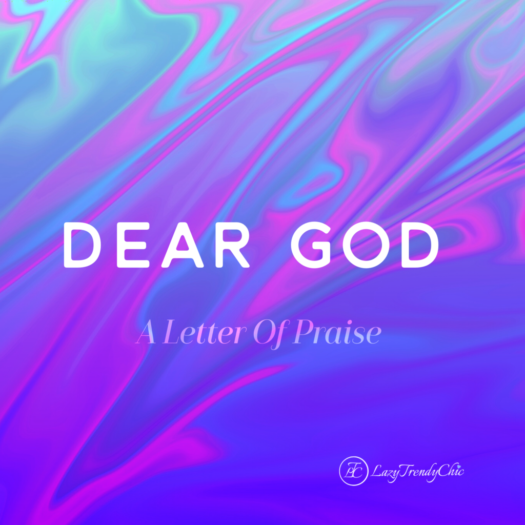 dear God a letter of praise